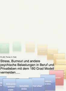 Neues Buch Stress, Burnout und andere psychische Belastungen in Beruf und Privatleben vermeiden. Autor Dr. Thomas Alexander Frank, als E-Book kostenlos als Vollversion download